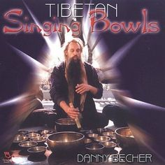 Tibetan Singing Bowls - Danny Becher (CD Used Like New)