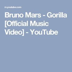 Bruno Mars - Gorilla [Official Music Video] - YouTube