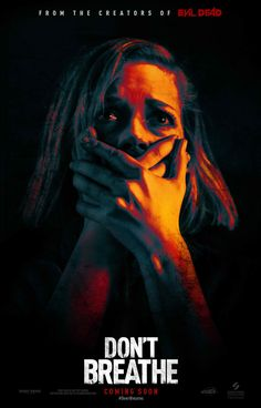Don't Breathe    Hoping to walk away with a massive fortune, a trio of thieves break into the house of a blind man who isn't as helpless as he seems.
