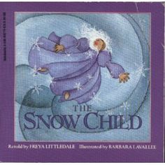 """The Snow Child...""""I come to you when cold winds blow"""""""
