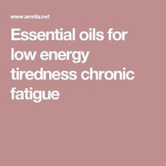 Essential oils for low energy tiredness chronic fatigue #chronicfatigueessentialoils