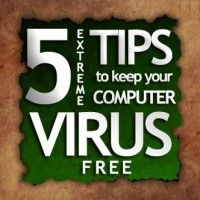 5 Extreme Tips to Keep Your Computer Virus Free