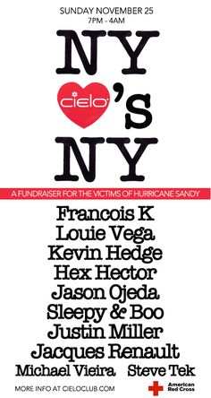 A $20 suggested donation will be taken at the door with all proceeds going to the American Red Cross     7pm-4am  21+  For info and reservations call 212-645-5700     CIELO  18 Little W 12th St  NYC 10014  www.youtube.com/cielonewyork  www.twitter.com/cieloclub  www.facebook.com/cieloclub  www.cieloclub.com