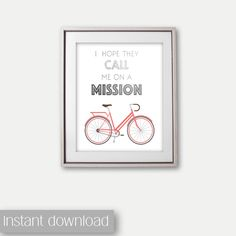 A personal favorite from my Etsy shop https://www.etsy.com/listing/492507003/i-hope-they-call-me-on-a-mission-bike