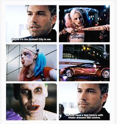 """""""Maybe it's the Gotham City in me. We just have a bad history with freaks dressed like clowns"""" Bruce Wayne Batman v Superman x Joker & Harley Quinn Suicide Squad"""
