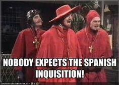 The spanish inqusition!