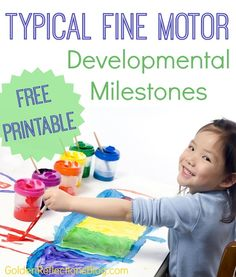 Typical fine motor developmental milestones for ages 0-6 with a free printable.