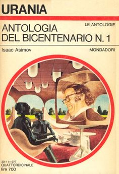 736 	 ANTOLOGIA DEL BICENTENARIO N. 1 20/11/1977 	 THE BICENTENNIAL MAN AND OTHER STORIES (1976)  Copertina di  Karel Thole 	  ISAAC ASIMOV