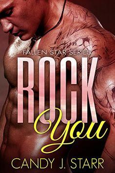 Rock You (Fallen Star Book 1) by Candy J Starr http://smile.amazon.com/dp/B00VAIY2KK/ref=cm_sw_r_pi_dp_oHuMwb07MMXKA