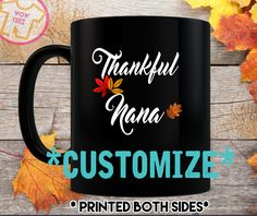 Nana Thanksgiving, Thankful Nana, Nana Coffee Mug, Nana Christmas Gift, Personalized Mug, Grandma, Mimi, Gigi by WowTeez on Etsy