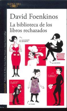 El protagonista trabaja en una biblioteca que acepta todos los libros que han rechazado las editoriales...