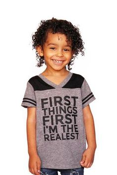First Things First Im The Realest - Onesie & Kid's Shirt
