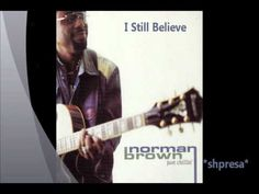 ▶ Norman Brown feat. Michael Mcdonald - I Still Believe - YouTube