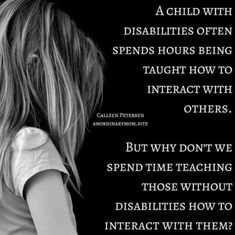 This is such a powerful quote :) Frog Street Press, Autism Quotes, Disability Awareness, Equal Rights, Powerful Quotes, Special Needs, Food For Thought, Bullying, Equality