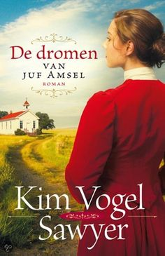Kim Vogel Sawyer - De dromen van juf Amsel - 2011