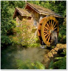 Watermills...so romantic and I have no clue why!