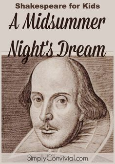 Shakespeare for Kids: A Midsummer Night's Dream  A lesson plan for teaching your kids about A Midsummer Night's Dream