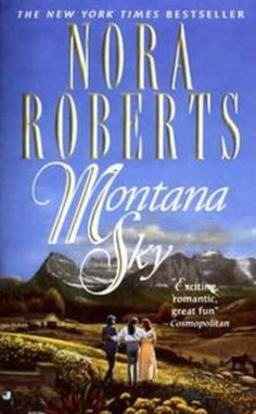 Montana Sky by Nora Roberts.I think the best Nora Roberts book by far I Love Books, Great Books, Books To Read, My Books, Book Writer, Book Authors, Nora Roberts Books, Famous Book Quotes, Page Turner