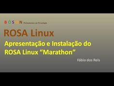 #ROSA #Linux Marathon - Apresentação e Instalação - YouTube