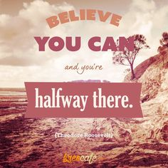 Believe you can, and you're halfway there #motivationalquote #positivethinking http://kreocafe.com
