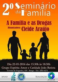 Grupo Espírita Amor e Caridade João Batista Convida para 2º  Seminário da Família - Bangu - RJ - http://www.agendaespiritabrasil.com.br/2016/05/21/grupo-espirita-amor-e-caridade-joao-batista-convida-para-2o-seminario-da-familia-bangu-rj/