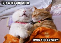 Even when you snore.