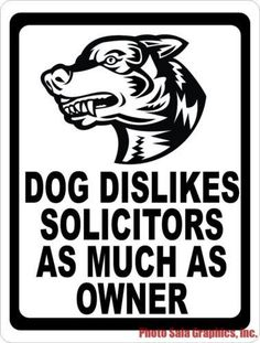 Dog Dislikes Solicitors as Much as Owner Sign Post this no soliciting sign to inform solicitors that they are not welcome. Patio Signs, Front Porch Signs, Dog Signs, Funny Signs, Funny No Soliciting Sign, Custom Outdoor Signs, Funny Gifts For Him, Welcome Door Signs, House Funny