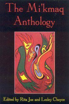 The Mi'kmaq Anthology: Lesley Choyce: 9781895900040: Amazon.com: Books
