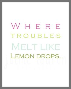 "Wizard of Oz ""Where Troubles Melt Like Lemon Drops"" 8x10 Nursery Printable. $8.00, via Etsy."