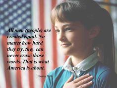 Equality.  America.  Justice.  Harvey Milk.