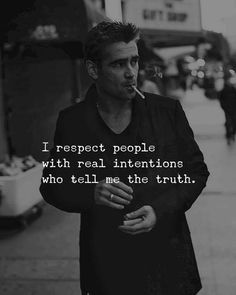 I respect people with real intentions. Wisdom Quotes, True Quotes, Words Quotes, Quotes To Live By, Motivational Quotes, Inspirational Quotes, Qoutes, Sayings, Crazy Quotes