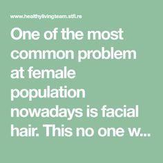 One of the most common problem at female population nowadays is facial hair. In this post we are going to present you the best solution for this. Health And Beauty Tips, Health Tips, Sugar Waxing, Hair Removal Remedies, Diy Skin Care, Facial Hair, Healthy Living, How To Remove