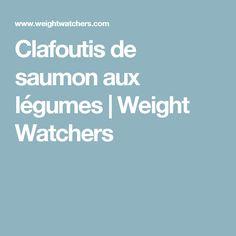 Clafoutis de saumon aux légumes | Weight Watchers