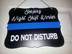 Door Hanger- Police - Night Shift Worker- Do Not Disturb-Sleeping Sign - Law Enforcement by GeoDreams on Etsy Leo Wife, Geek News, Night Shift, Thin Blue Lines, Outdoor Art, Blogger Themes, Law Enforcement, Art Education, Funny Animals