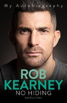 No Hiding : Hardback : Reach plc : 9781911613657 : 1911613650 : 22 Oct 2020 : Rob Kearney is the most decorated Irish rugby player in history. In No Hiding - My Autobiography he will bring to life the players, the coaches, the matches and the moments that helped define his career in this unflinching, revealing account.  Written with David Walsh, the Sunday Times chief sports writer.