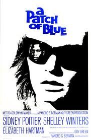 A Patch of Blue. My favorite Sidney Poitier movie yet.