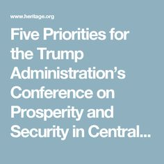 Five Priorities for the Trump Administration's Conference on Prosperity and Security in Central America   The Heritage Foundation