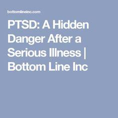 PTSD: A Hidden Danger After a Serious Illness | Bottom Line Inc