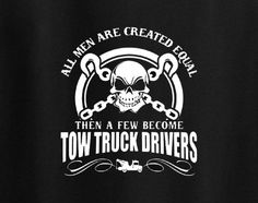Unisex All men are created equal then few become tow truck drivers Tee T-Shirt Established since 2003, you can be sure you are in good hands! As always there is 100% money back guaranteed if you are n