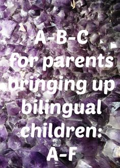 Part 1 of the A-B-C for parents in a multilingual family,