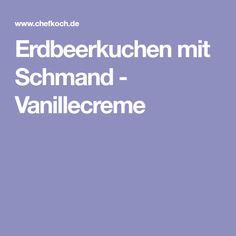 Erdbeerkuchen mit Schmand - Vanillecreme