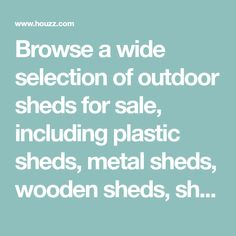 Browse a wide selection of outdoor sheds for sale, including plastic sheds, metal sheds, wooden sheds, shed kits and potting shed designs for outdoor storage.