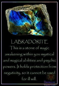 LABRADORITE This is a stone of magic awakening within you mystical and magical abilities and psychic powers. It holds protection from negativity, so it cannot be used for ill will. I need more labradorite in my life. Types Of Gemstones, Minerals And Gemstones, Crystals Minerals, Rocks And Minerals, Crystal Healing Stones, Crystal Magic, Stones And Crystals, Gem Stones, River Stones
