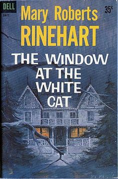 The Window at the White Cat by Mary Roberts Rinehart Fiction Novels, Pulp Fiction, Crime Fiction, Gothic Books, Detective, Vintage Gothic, Horror Books, Beautiful Book Covers, Gothic Horror