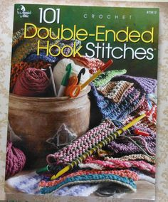 Annie's Attic 101 Double-Ended Hook Stitches book