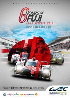 6 hours of Fuji poster - 2017 Le Mans, Sport Cars, Race Cars, Course Automobile, Sports Marketing, Car Posters, Event Posters, Motosport, Go Kart