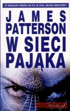 James Patterson: W sieci pająka - http://lubimyczytac.pl/ksiazka/28606/w-sieci-pajaka