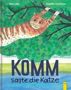 Komm, sagte die Katze: Amazon.de: Mira Lobe, Angelika Kaufmann: Bücher