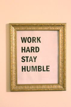 leilockheart:    Work Hard Stay Humble