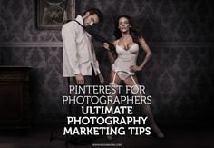 Pinterest for Photographers: Ultimate Photography Marketing Tips